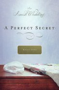 A Perfect Secret (Amish Wedding Novella Series) eBook