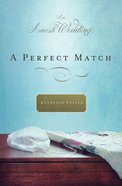 A Perfect Match (Amish Wedding Novella Series) eBook