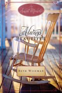 Always Beautiful (Amish Miracle Novella Series) eBook