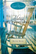 Always His Providence (Amish Miracle Novella Series) eBook