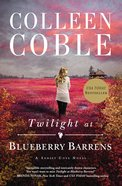 Twilight At Blueberry Barrens (#03 in A Sunset Cove Novel Series) eBook