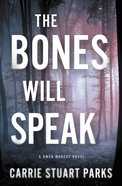 The Bones Will Speak (#02 in Gwen Marcey Novel Series) eBook
