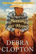 Betting on Hope (#01 in Four Of Hearts Ranch Romance Series) eBook