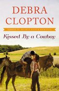 Kissed By a Cowboy (#03 in Four Of Hearts Ranch Romance Series) eBook