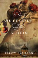 The Butterfly and the Violin (#01 in Hidden Masterpiece Novel Series)