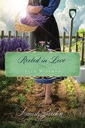 Rooted in Love (An Amish Garden Novella Series) eBook
