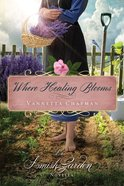 Where Healing Blooms (An Amish Garden Novella Series) eBook