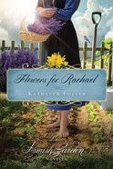 Flowers For Rachael (An Amish Garden Novella Series) eBook