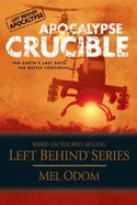 Crucible (#02 in Left Behind: Apocalypse Series) eBook