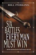 Six Battles Every Man Must Win eBook