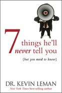 7 Things He'll Never Tell You eBook