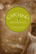 Catching Moondrops eBook