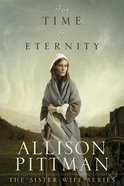 For Time and Eternity (Sister Wife Series) eBook