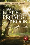 The Bible Promise Book For Tough Times (NLT) (Bible Promises Series)