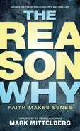 The Reason Why: Faith Makes Sense eBook