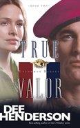 True Valor (#02 in Uncommon Heroes Series) eBook