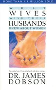 What Wives Wish Their Husbands Knew About Women eBook