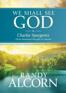 We Shall See God; Classic Devotional Thoughts on Heaven eBook