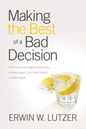 Making the Best of a Bad Decision eBook