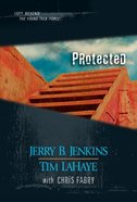 Protected (Volumes 32-34) (#10 in Left Behind: The Young Trib Force Series) eBook