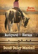 Horse Dreams (#01 in Backyard Horses Series) eBook