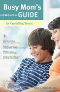 Busy Mom's Guide to Parenting Teens (Busy Mom's Guide Series) eBook
