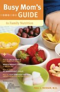 Busy Mom's Guide to Family Nutrition (Busy Mom's Guide Series) eBook