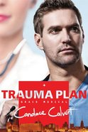 Trauma Plan (#01 in Grace Medical Series) eBook
