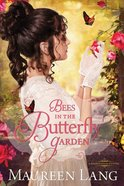 Bees in the Butterfly Garden (Gilded Legacy Novel Series)