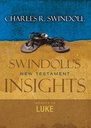 Slintc: Insights on Luke (Swindoll's New Testment Insights Series) eBook