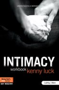 Intimacy: Understanding a Woman's Heart Member Book (Being God's Man Series) eBook