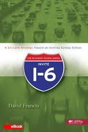 Invite I-6: A Six-Lane Strategy Toward An Inviting Sunday School eBook