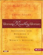 Women Reaching Women: Beginning and Building a Growing Women's Ministry eBook