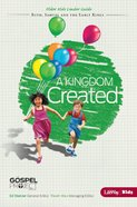 A Kingdom Created (Older Kids Leader Guide) (#04 in The Gospel Project For Kids 2012-15 Series) eBook