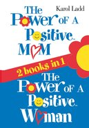 Power of a Positive Mom & Power of a Positive Woman eBook