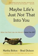 Maybe Life's Just Not That Into You eBook