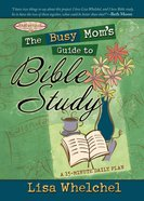 The Busy Mom's Guide to Bible Study eBook