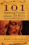 101 Amazing Truths About Jesus That You Probably Didn't Know eBook