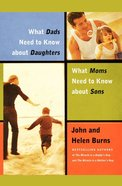 What Dads Need to Know About Daughters/What Moms Need to Know About Sons eBook