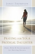 Praying For Your Prodigal Daughter eBook
