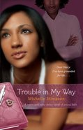 Trouble in My Way eBook