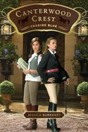 Chasing Blue (#02 in Canterwood Crest Series) Paperback