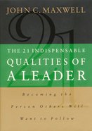 The 21 Indispensable Qualities of a Leader eBook