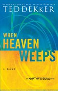 When Heaven Weeps (#02 in Martyr's Song Series) eBook