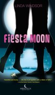Fiesta Moon (#02 in Moonstruck Series) eBook