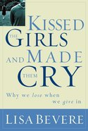 Kissed the Girls and Made Them Cry eBook