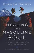 Healing the Masculine Soul eBook