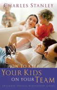 How to Keep Your Kids on Your Team eBook