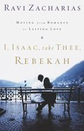 I, Isaac, Take Thee, Rebekah eBook