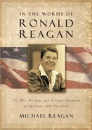 In the Words of Ronald Reagan eBook
